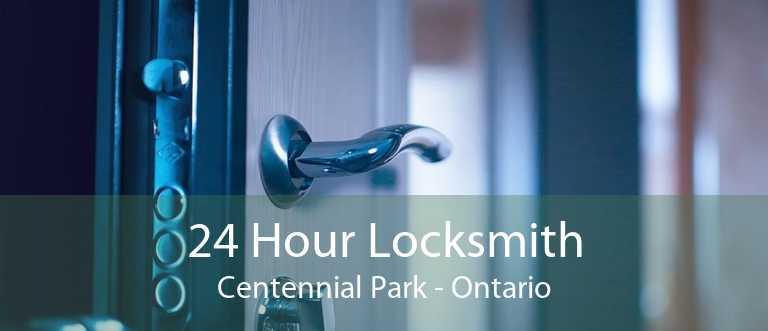 24 Hour Locksmith Centennial Park - Ontario