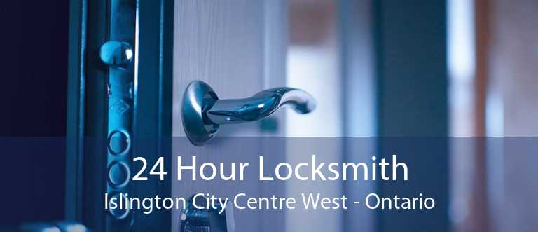 24 Hour Locksmith Islington City Centre West - Ontario