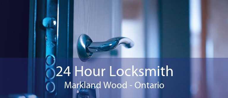 24 Hour Locksmith Markland Wood - Ontario