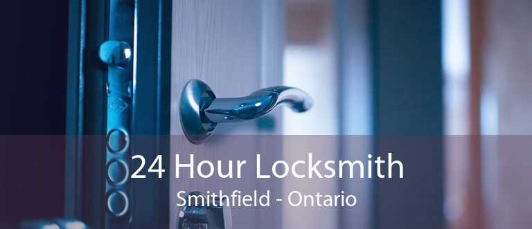 24 Hour Locksmith Smithfield - Ontario