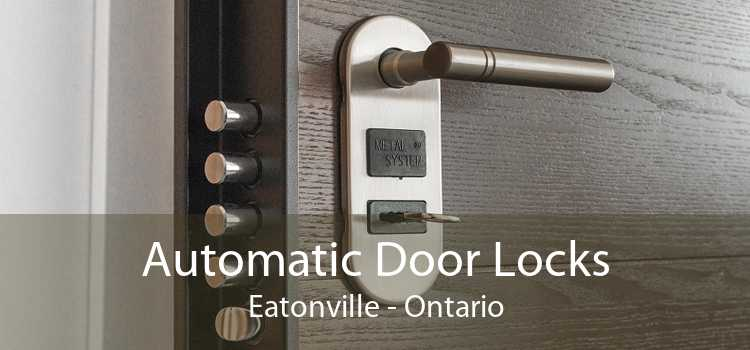 Automatic Door Locks Eatonville - Ontario