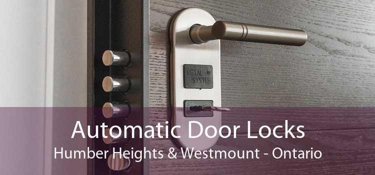 Automatic Door Locks Humber Heights & Westmount - Ontario