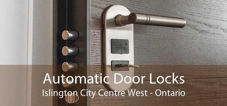Automatic Door Locks Islington City Centre West - Ontario