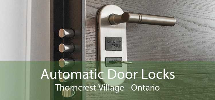 Automatic Door Locks Thorncrest Village - Ontario