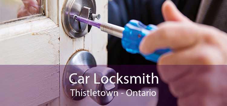 Car Locksmith Thistletown - Ontario