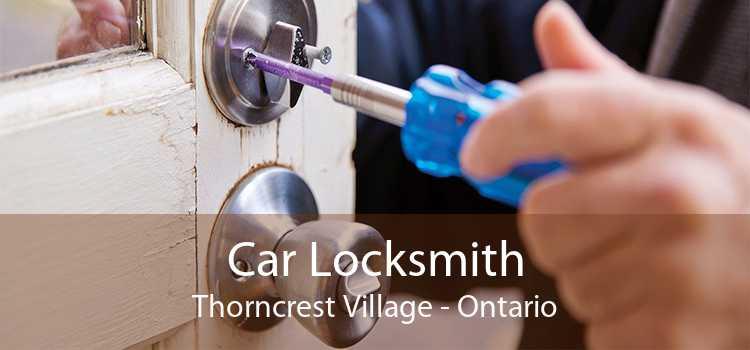 Car Locksmith Thorncrest Village - Ontario