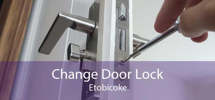 Change Door Lock Etobicoke