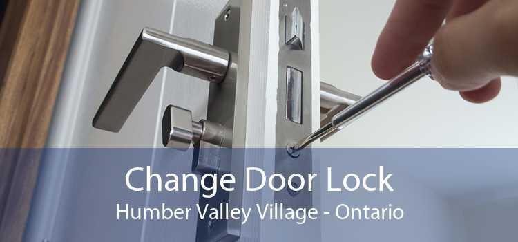 Change Door Lock Humber Valley Village - Ontario