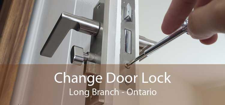 Change Door Lock Long Branch - Ontario