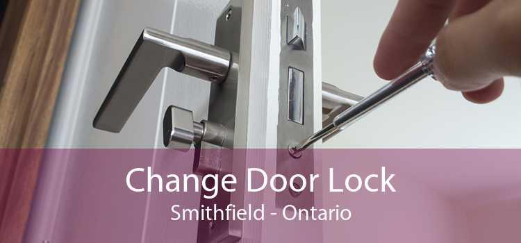 Change Door Lock Smithfield - Ontario