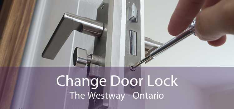 Change Door Lock The Westway - Ontario