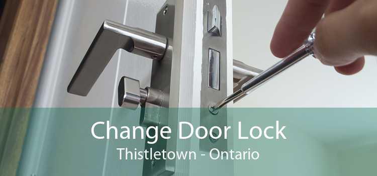 Change Door Lock Thistletown - Ontario