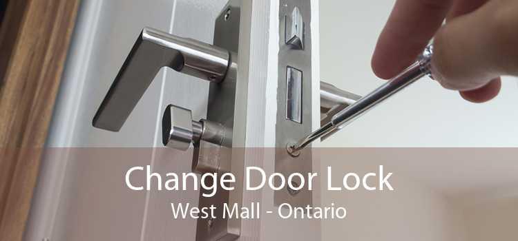 Change Door Lock West Mall - Ontario