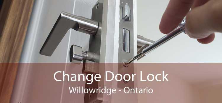 Change Door Lock Willowridge - Ontario