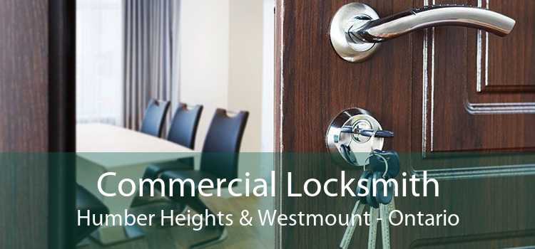 Commercial Locksmith Humber Heights & Westmount - Ontario