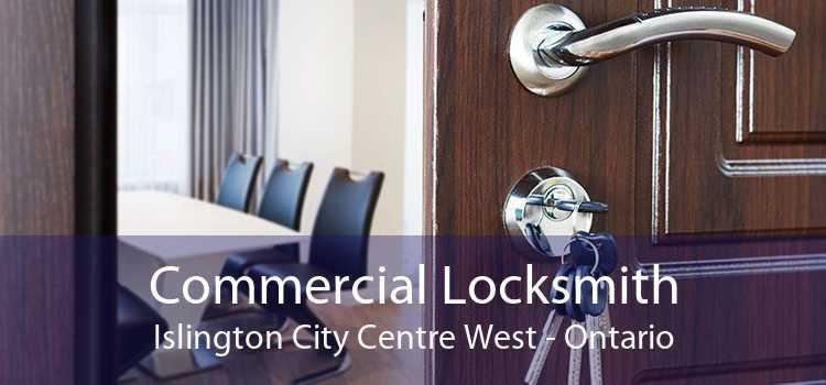 Commercial Locksmith Islington City Centre West - Ontario