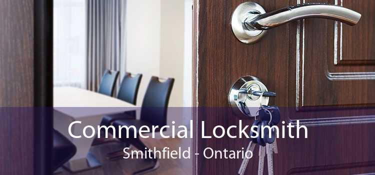 Commercial Locksmith Smithfield - Ontario