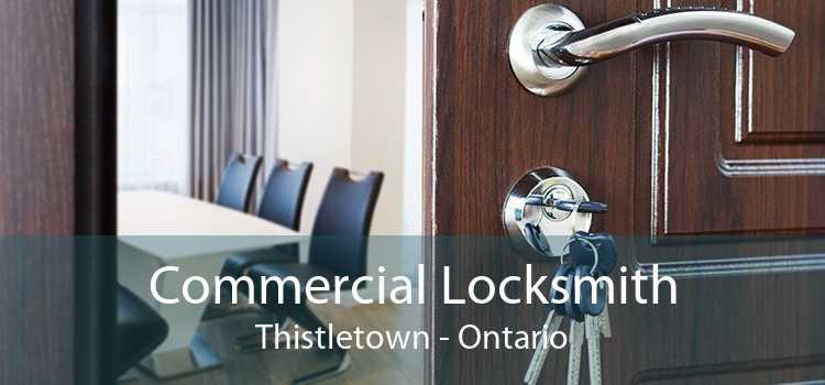 Commercial Locksmith Thistletown - Ontario