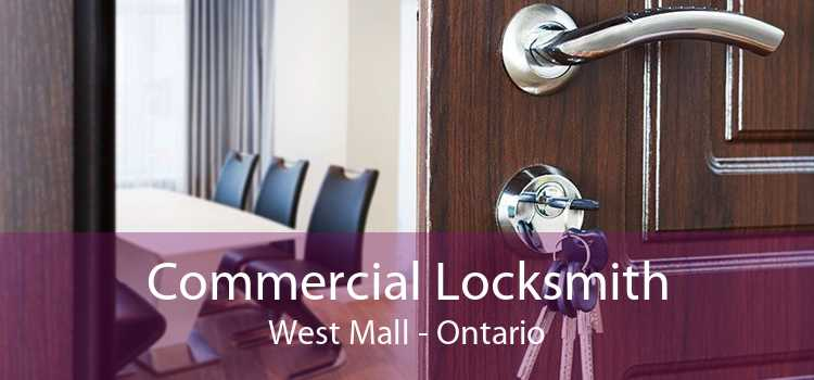 Commercial Locksmith West Mall - Ontario