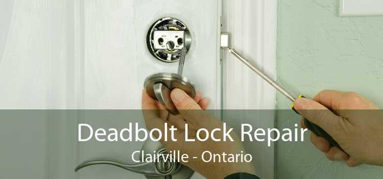 Deadbolt Lock Repair Clairville - Ontario