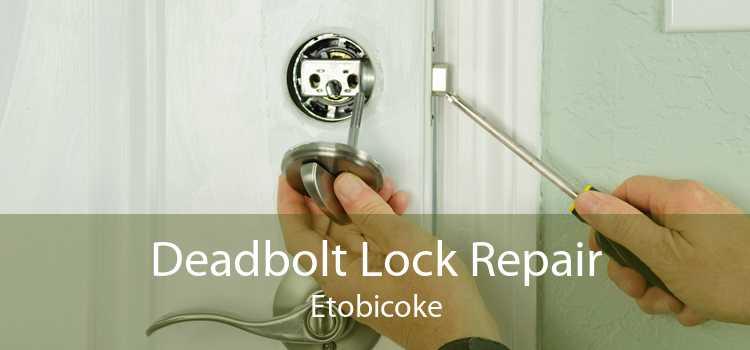 Deadbolt Lock Repair Etobicoke