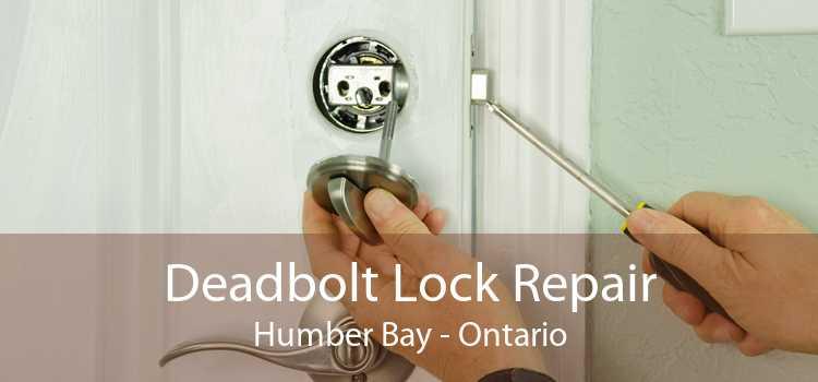 Deadbolt Lock Repair Humber Bay - Ontario