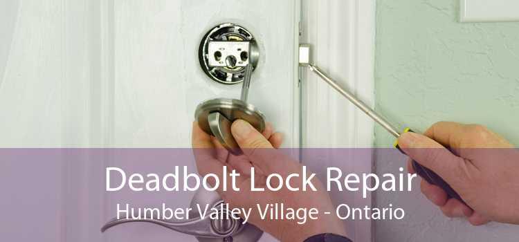Deadbolt Lock Repair Humber Valley Village - Ontario