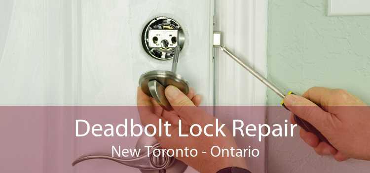 Deadbolt Lock Repair New Toronto - Ontario