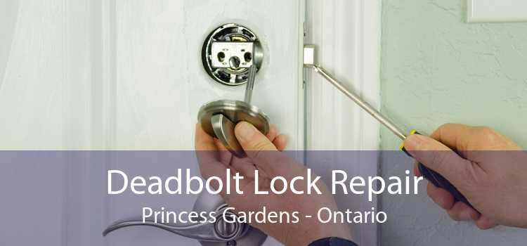 Deadbolt Lock Repair Princess Gardens - Ontario