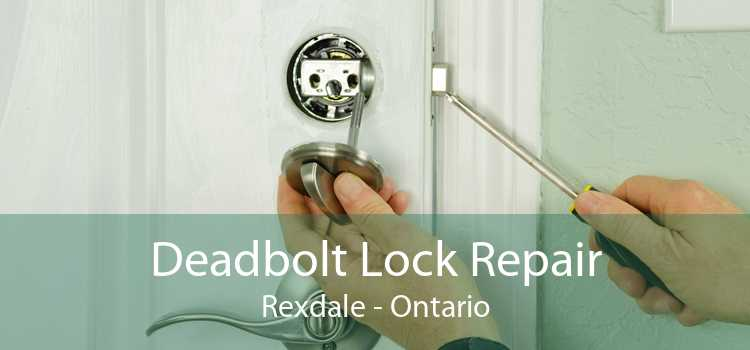 Deadbolt Lock Repair Rexdale - Ontario