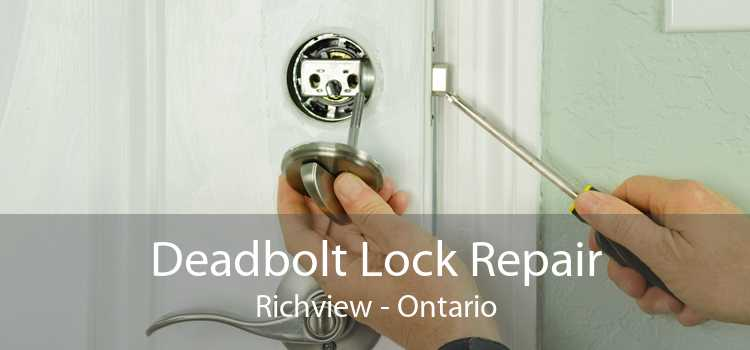Deadbolt Lock Repair Richview - Ontario