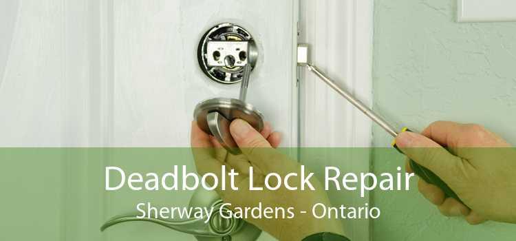 Deadbolt Lock Repair Sherway Gardens - Ontario