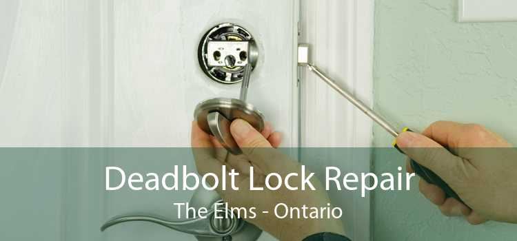 Deadbolt Lock Repair The Elms - Ontario