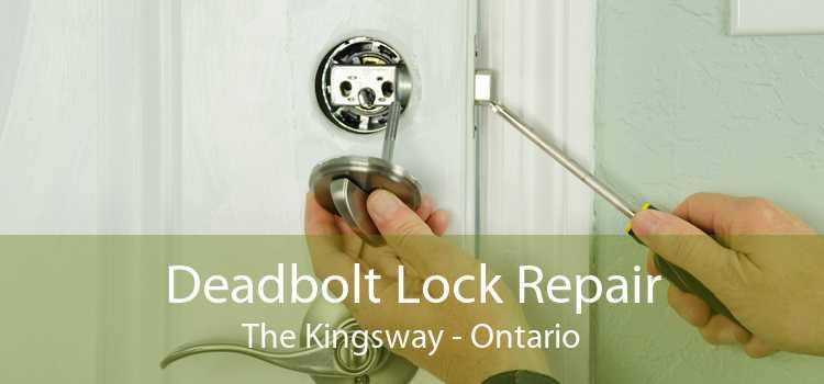 Deadbolt Lock Repair The Kingsway - Ontario