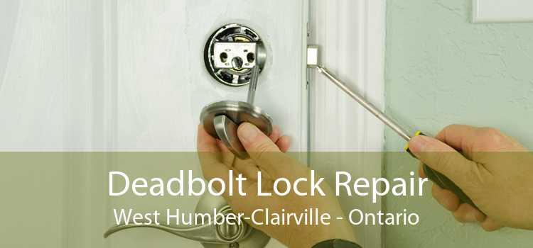 Deadbolt Lock Repair West Humber-Clairville - Ontario