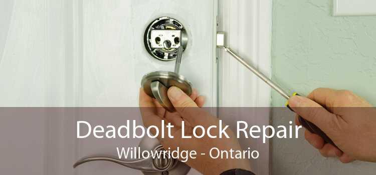 Deadbolt Lock Repair Willowridge - Ontario