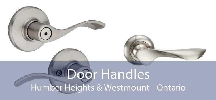 Door Handles Humber Heights & Westmount - Ontario