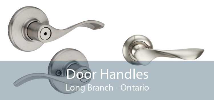 Door Handles Long Branch - Ontario