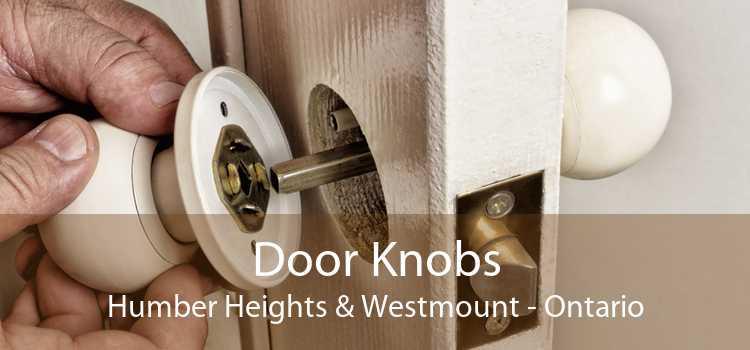 Door Knobs Humber Heights & Westmount - Ontario