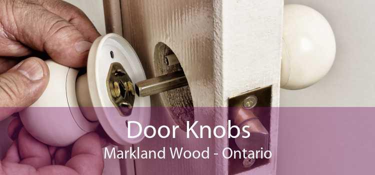 Door Knobs Markland Wood - Ontario