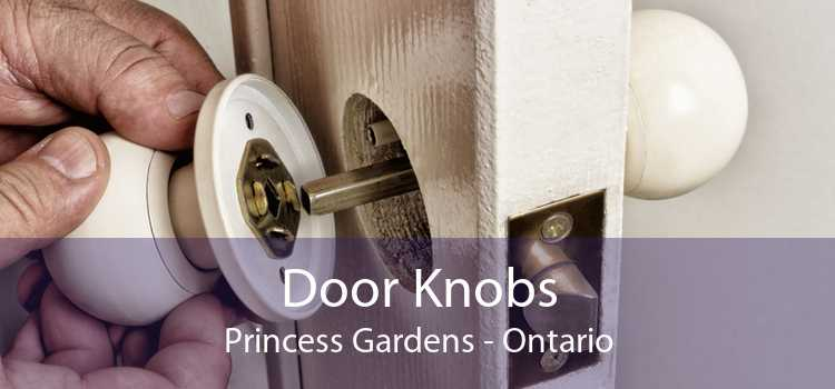 Door Knobs Princess Gardens - Ontario