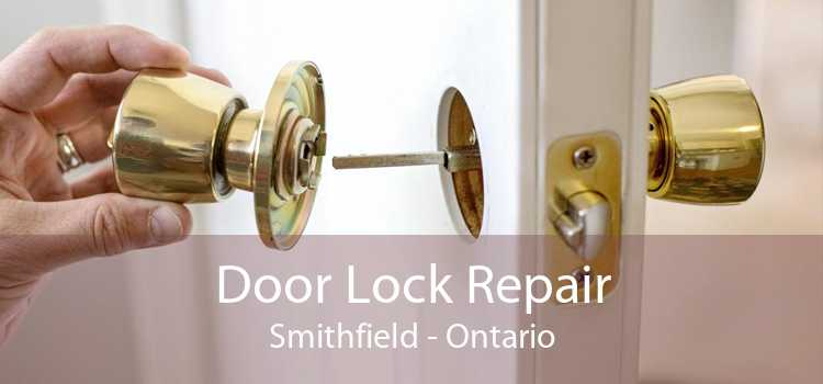 Door Lock Repair Smithfield - Ontario