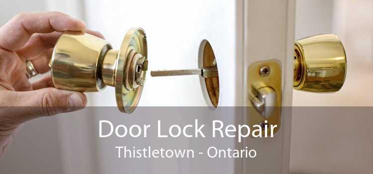 Door Lock Repair Thistletown - Ontario