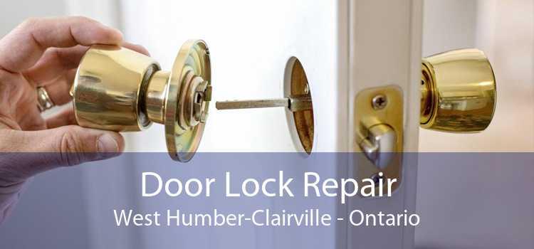 Door Lock Repair West Humber-Clairville - Ontario