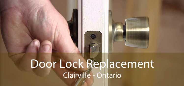 Door Lock Replacement Clairville - Ontario