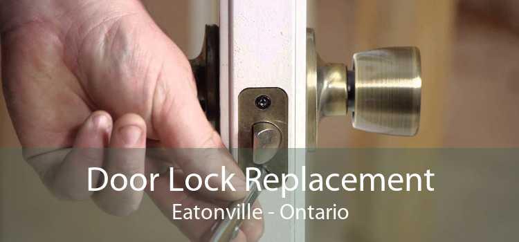 Door Lock Replacement Eatonville - Ontario