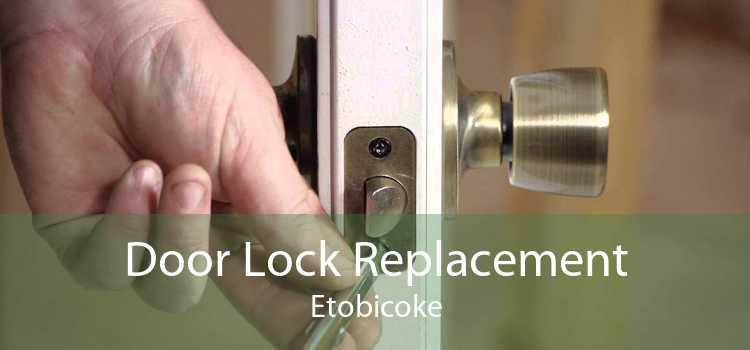 Door Lock Replacement Etobicoke