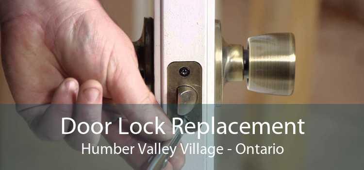 Door Lock Replacement Humber Valley Village - Ontario