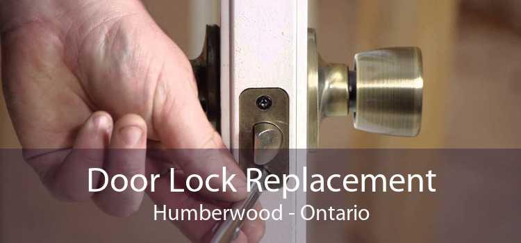 Door Lock Replacement Humberwood - Ontario