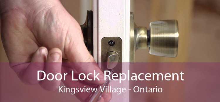 Door Lock Replacement Kingsview Village - Ontario